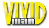Vivid Man adult DVD movies, find Vivid Man studios hot sexy adult DVD titles with the beautiful Vivid Man babes in scorching, hardcore XXX Vivid Man action doing everything from hot girl-girl action, sizzling anal romps, tantalizing first timers on video, steamy strap-on action, 3-way encounters and more from Vivid Man adult DVD movies!
